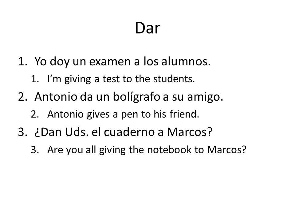 Dar Yo doy un examen a los alumnos.