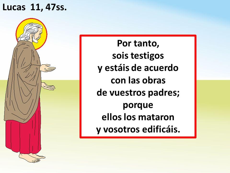 Lucas 11, 47ss.