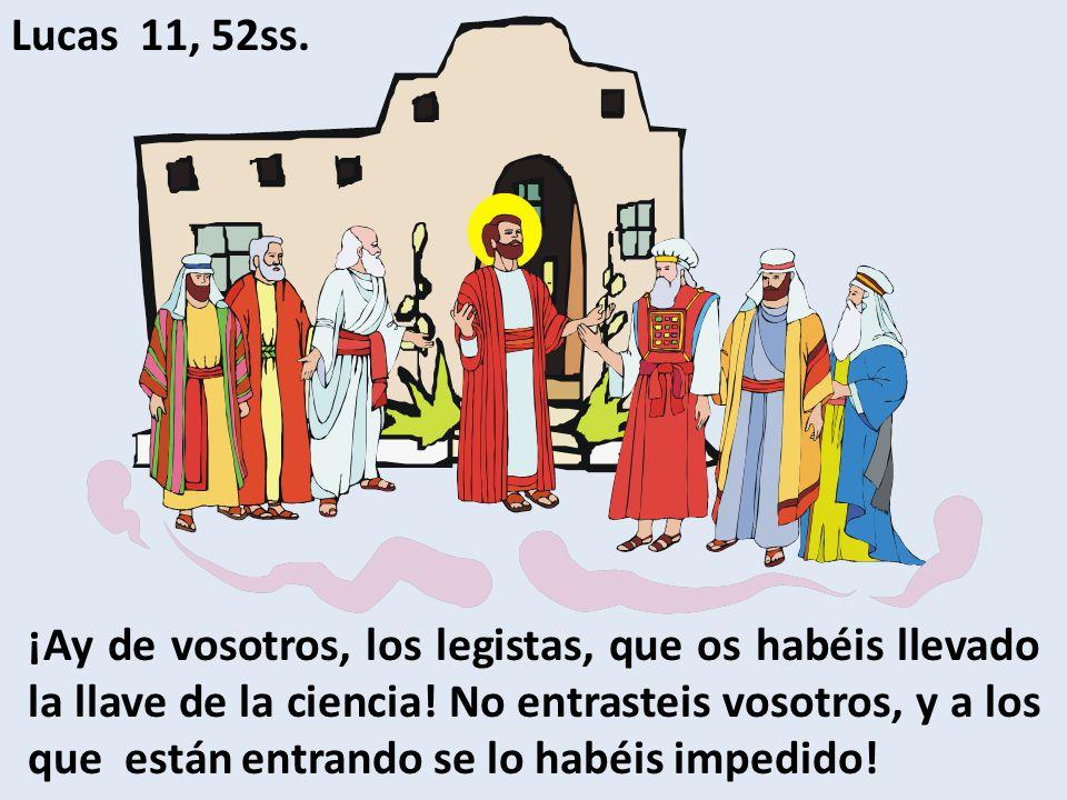 Lucas 11, 52ss.