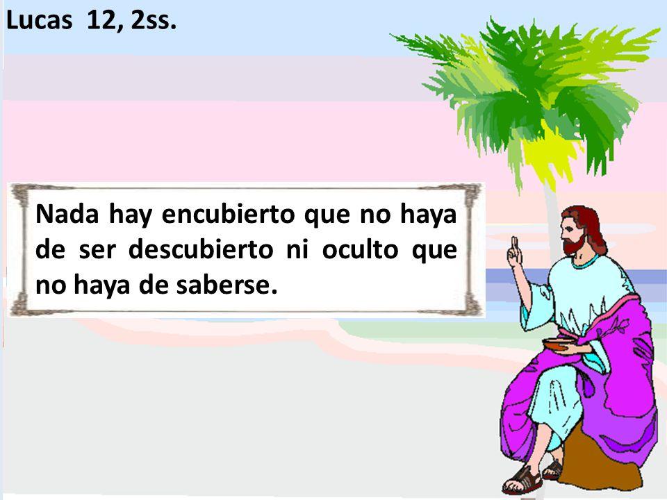 Lucas 12, 2ss.