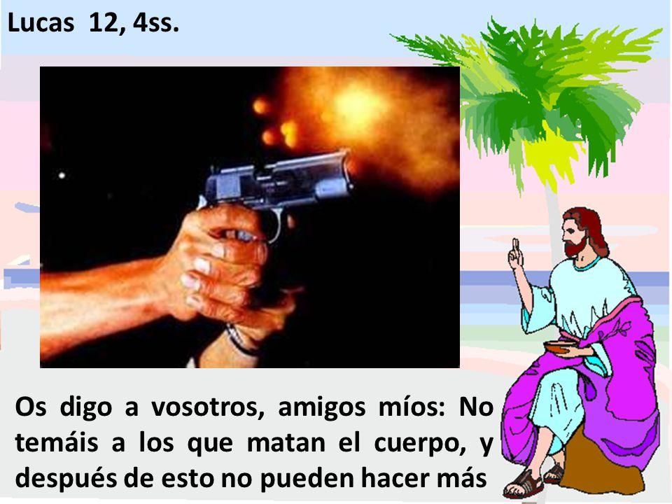 Lucas 12, 4ss.