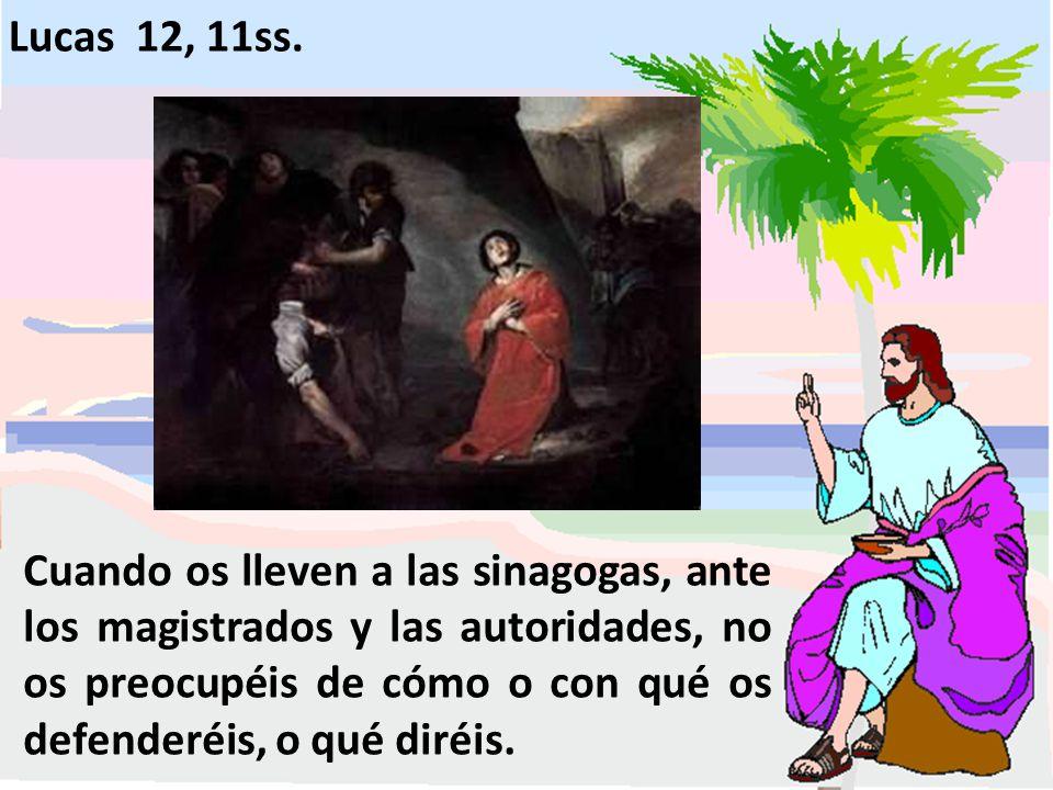 Lucas 12, 11ss.