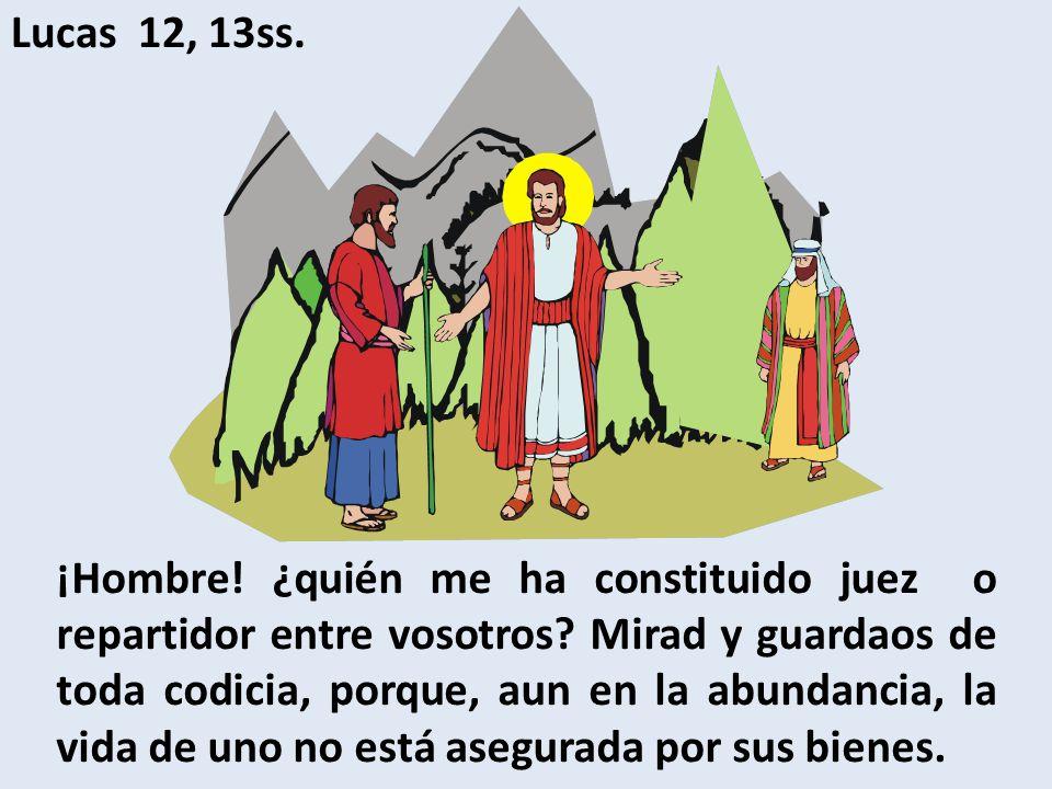 Lucas 12, 13ss.