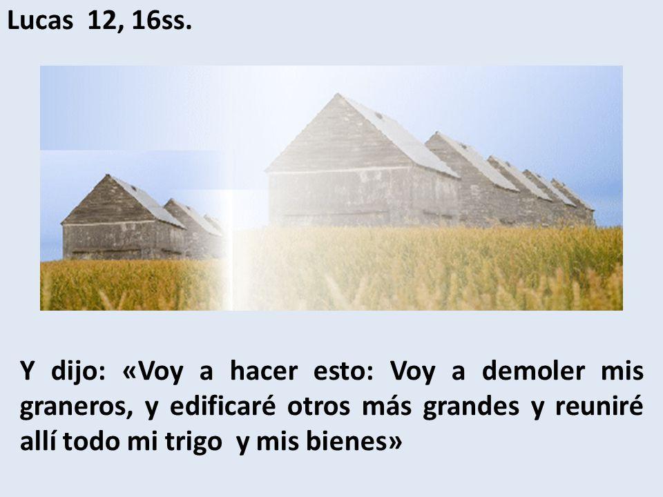 Lucas 12, 16ss.