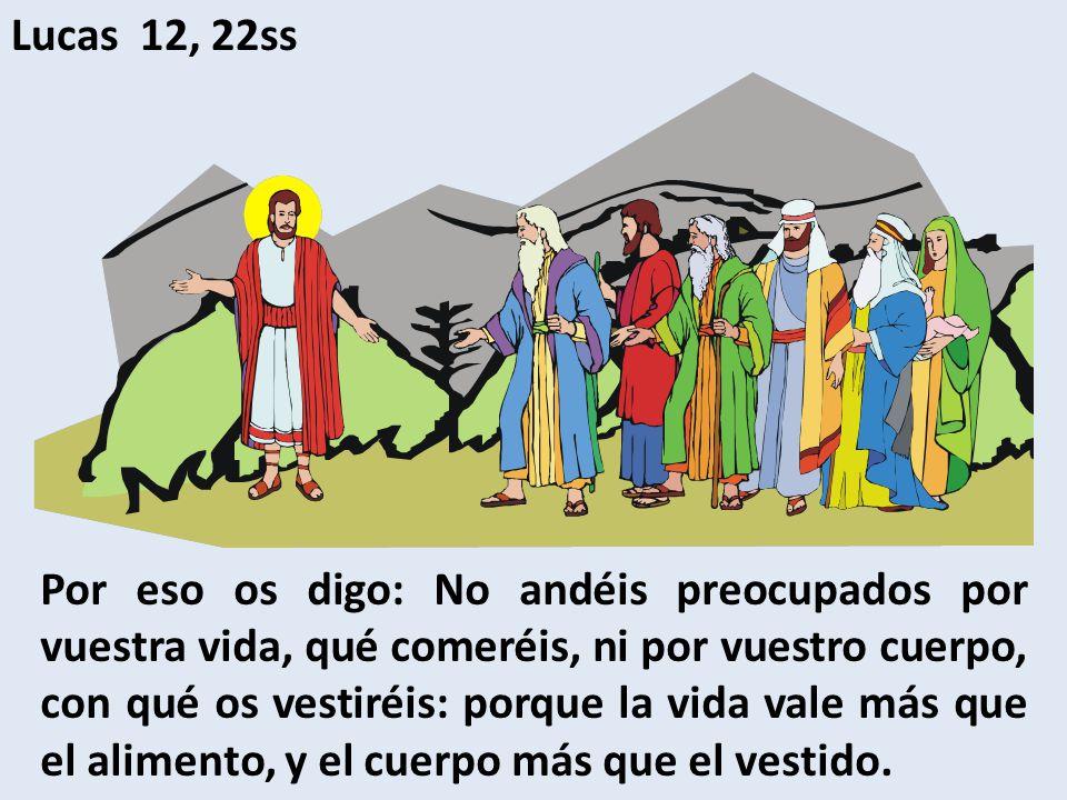 Lucas 12, 22ss