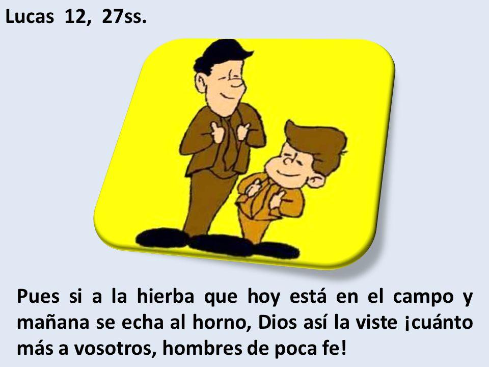 Lucas 12, 27ss.