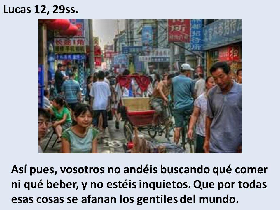 Lucas 12, 29ss.