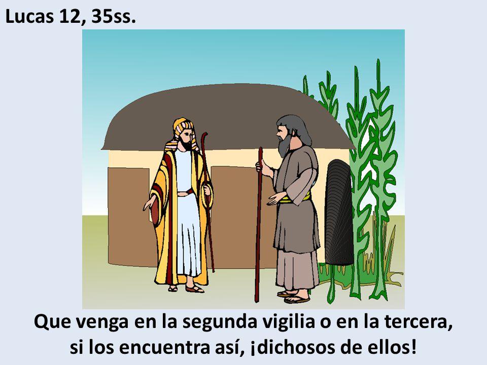 Lucas 12, 35ss.