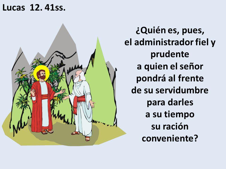 Lucas 12. 41ss.