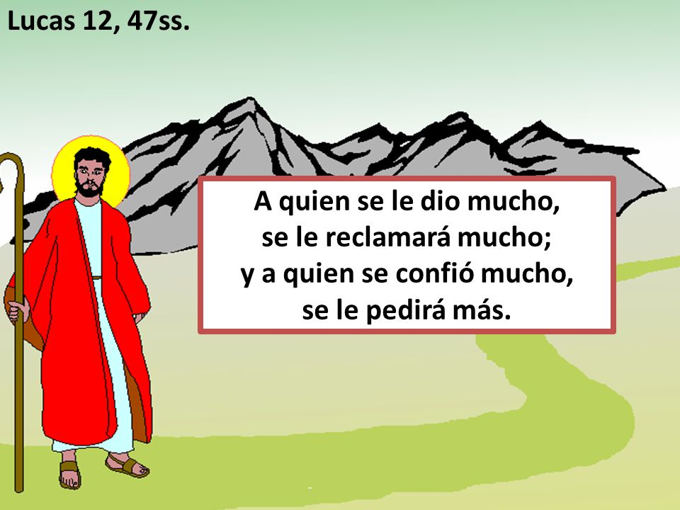 Lucas 12, 47ss.