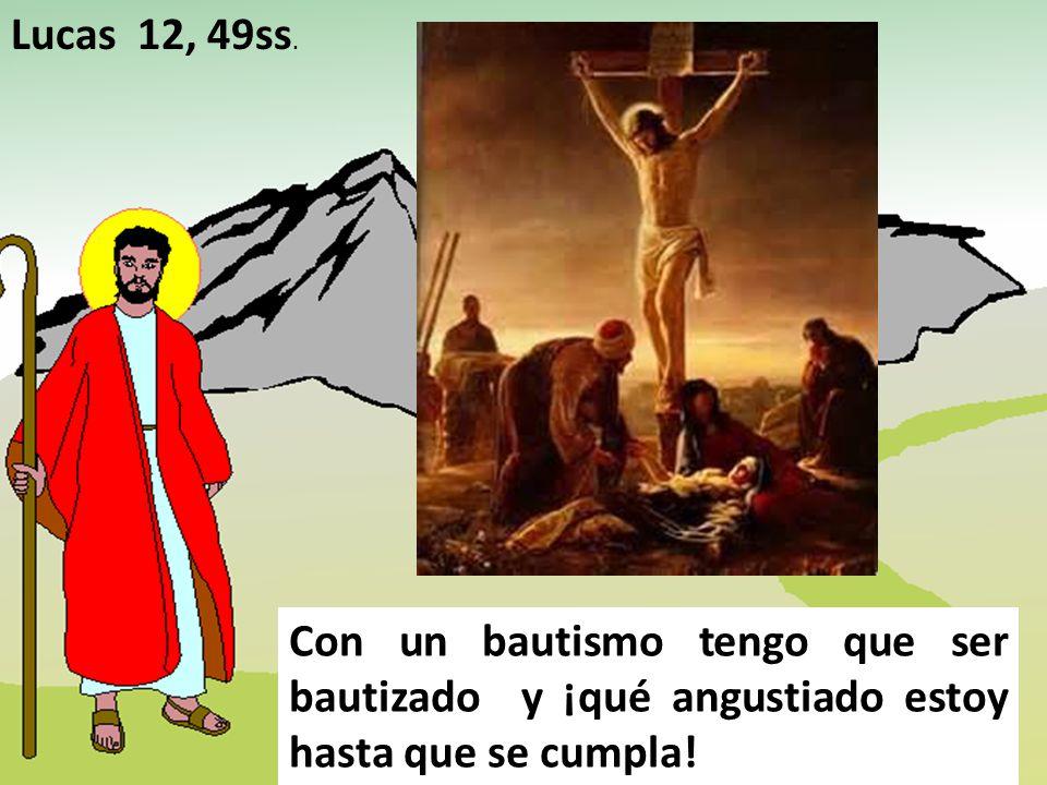 Lucas 12, 49ss.