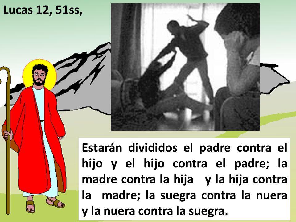 Lucas 12, 51ss,