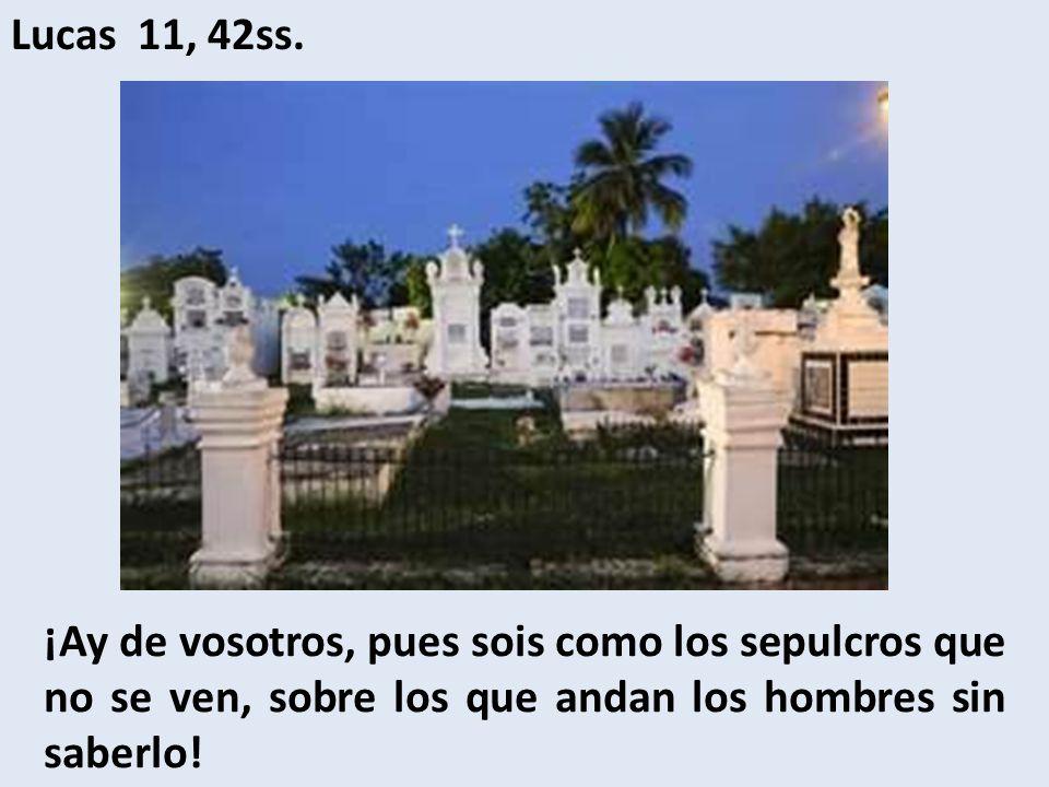 Lucas 11, 42ss.