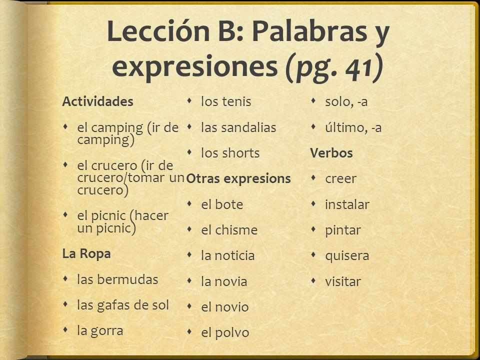 Lección B: Palabras y expresiones (pg. 41)