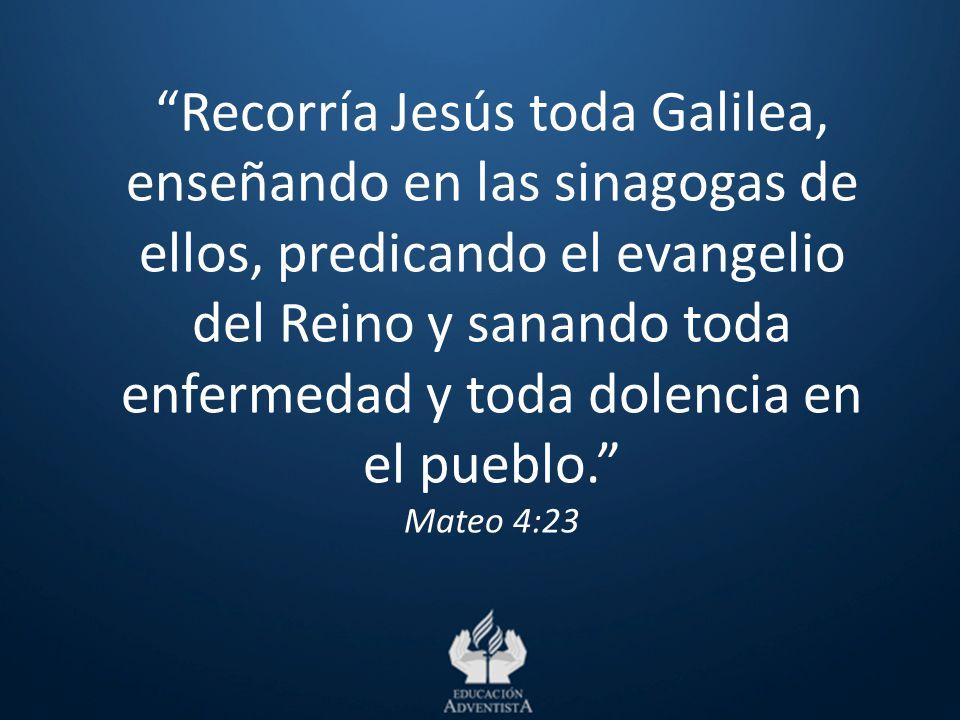 Recorría Jesús toda Galilea, enseñando en las sinagogas de ellos, predicando el evangelio del Reino y sanando toda enfermedad y toda dolencia en el pueblo.