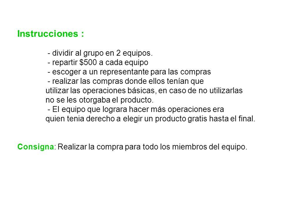 Instrucciones : - dividir al grupo en 2 equipos.