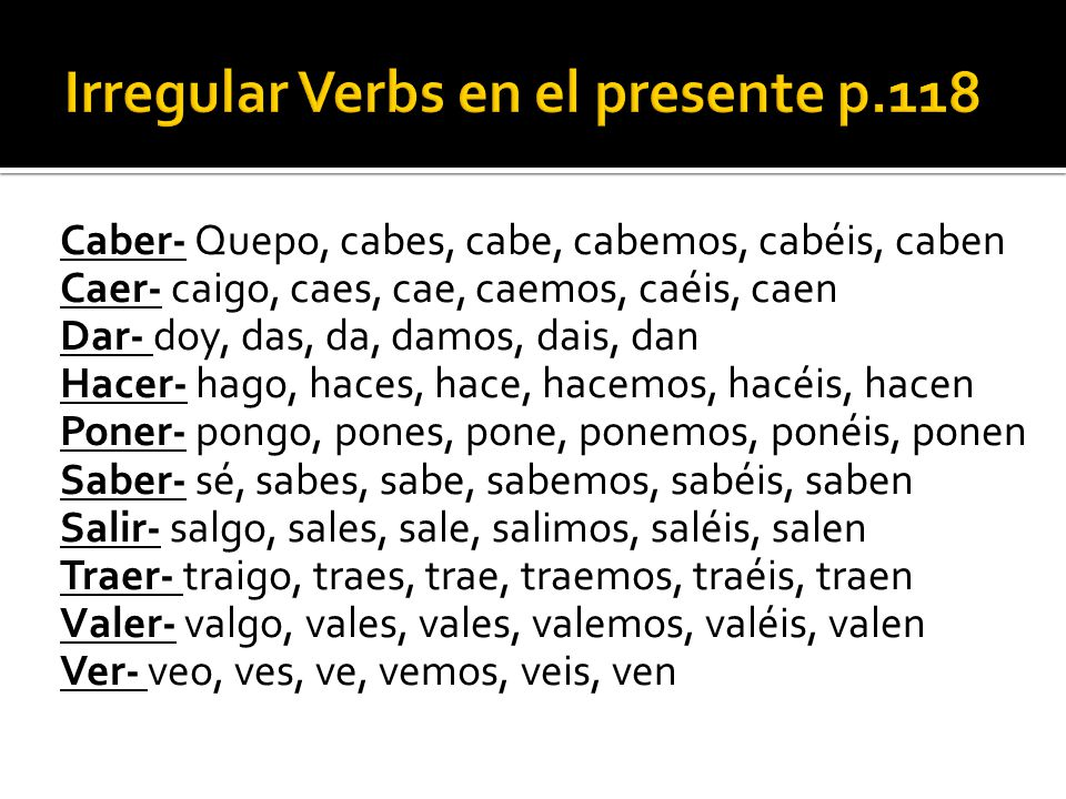 Irregular Verbs en el presente p.118