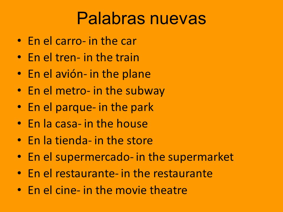 Palabras nuevas En el carro- in the car En el tren- in the train