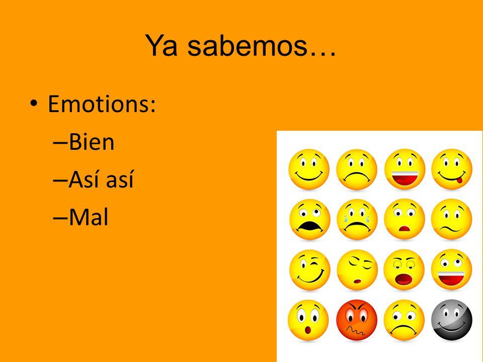 Ya sabemos… Emotions: Bien Así así Mal