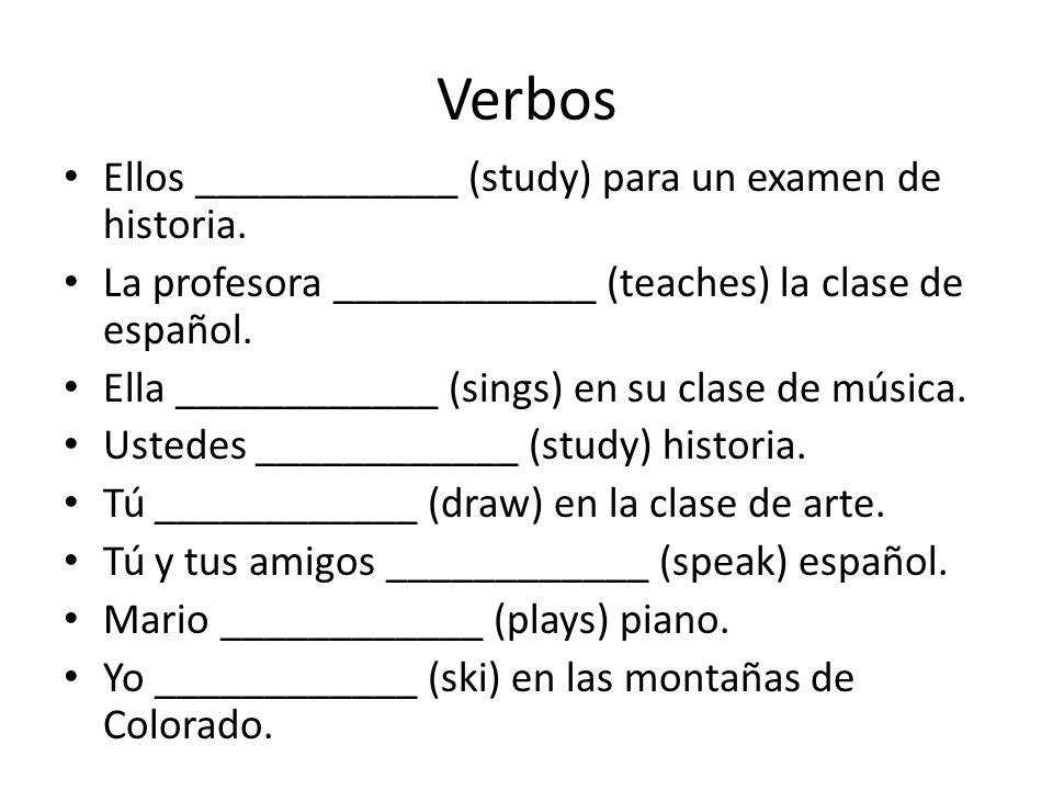 Verbos Ellos ____________ (study) para un examen de historia.