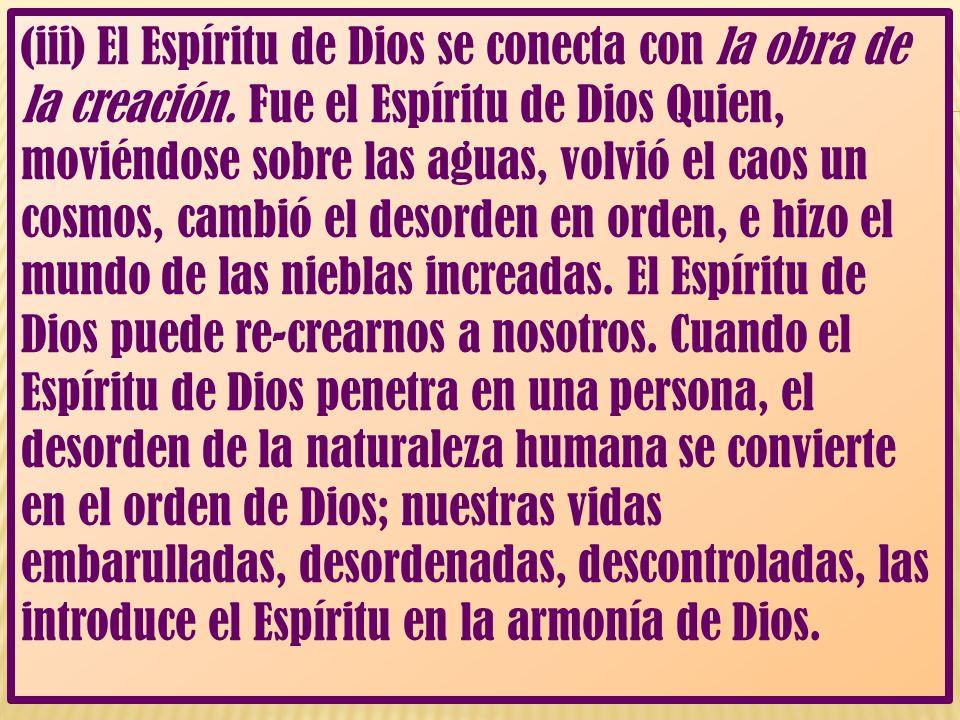 (iii) El Espíritu de Dios se conecta con la obra de la creación