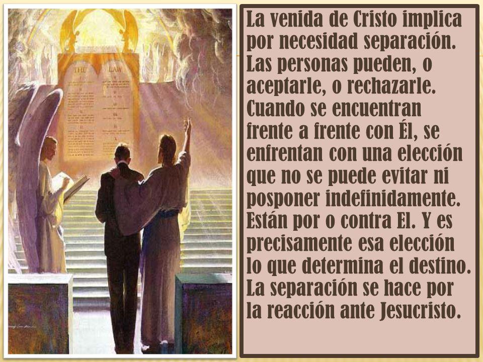 La venida de Cristo implica por necesidad separación