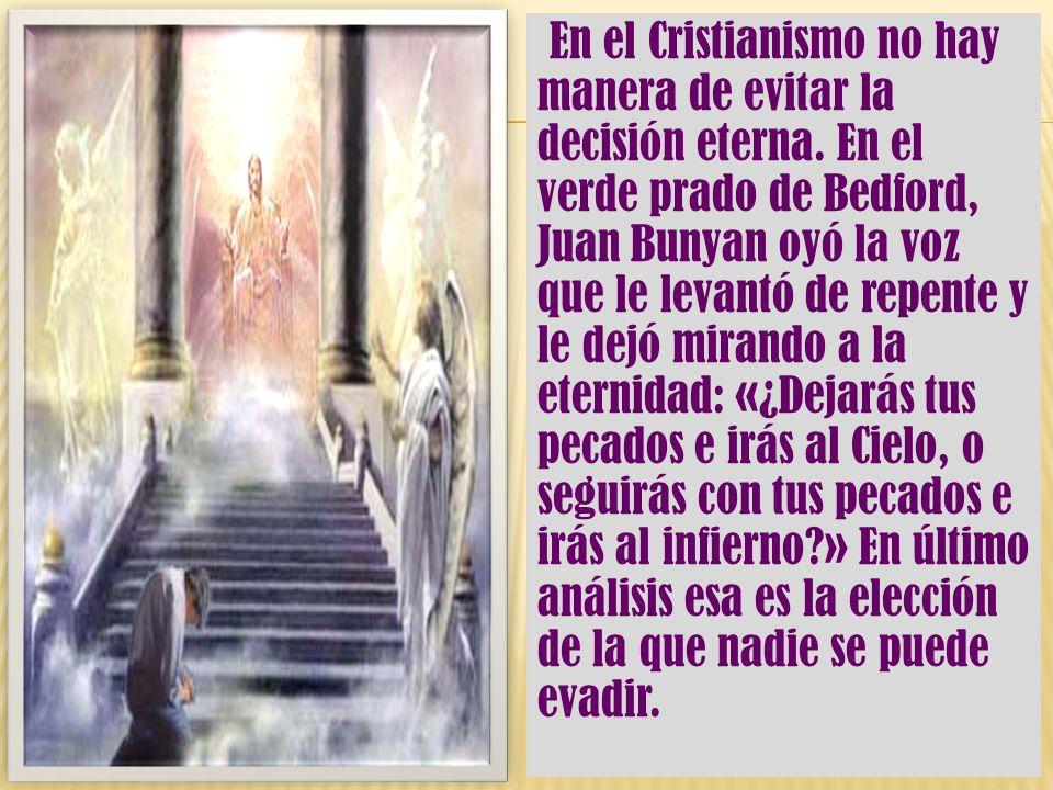En el Cristianismo no hay manera de evitar la decisión eterna