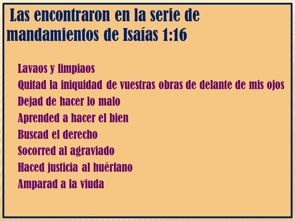 Las encontraron en la serie de mandamientos de Isaías 1:16