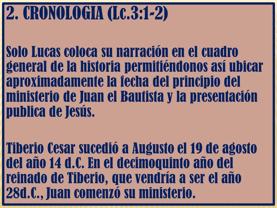 2. CRONOLOGIA (Lc.3:1-2)