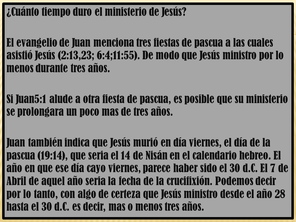 ¿Cuánto tiempo duro el ministerio de Jesús