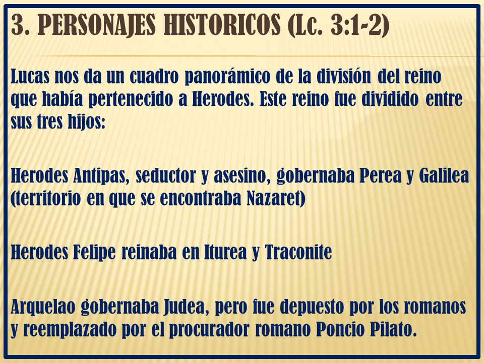 3. PERSONAJES HISTORICOS (Lc. 3:1-2)