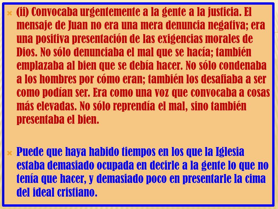 (ii) Convocaba urgentemente a la gente a la justicia