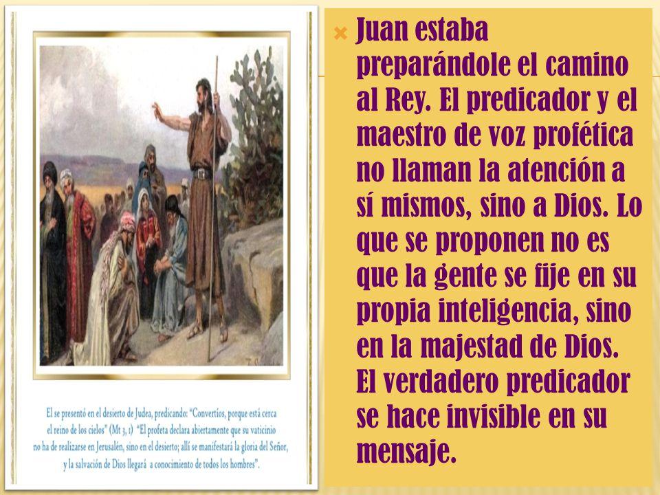 Juan estaba preparándole el camino al Rey