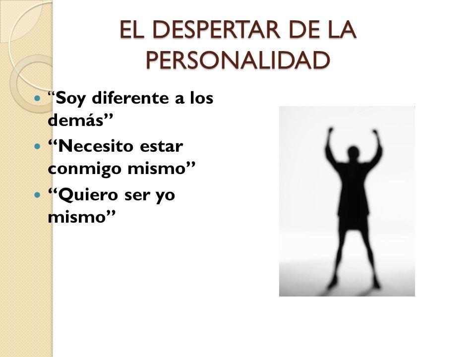EL DESPERTAR DE LA PERSONALIDAD