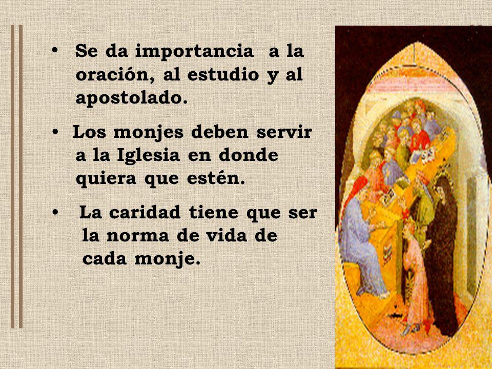 Se da importancia a la oración, al estudio y al apostolado.