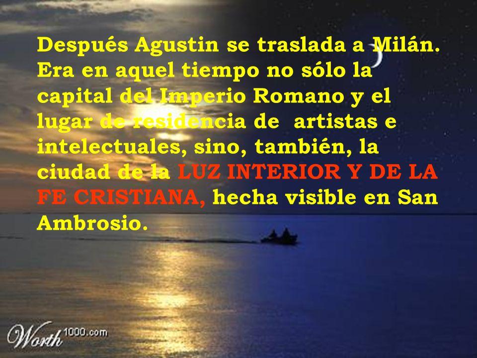 Después Agustin se traslada a Milán