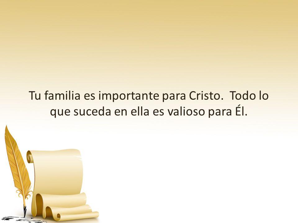 Tu familia es importante para Cristo