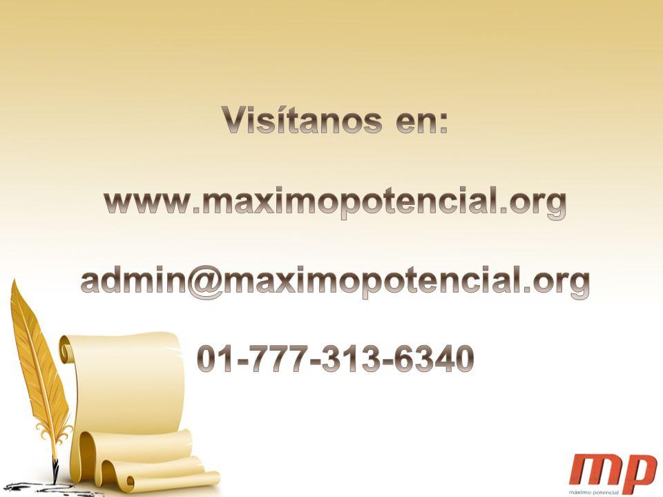 Visítanos en: www. maximopotencial. org admin@maximopotencial