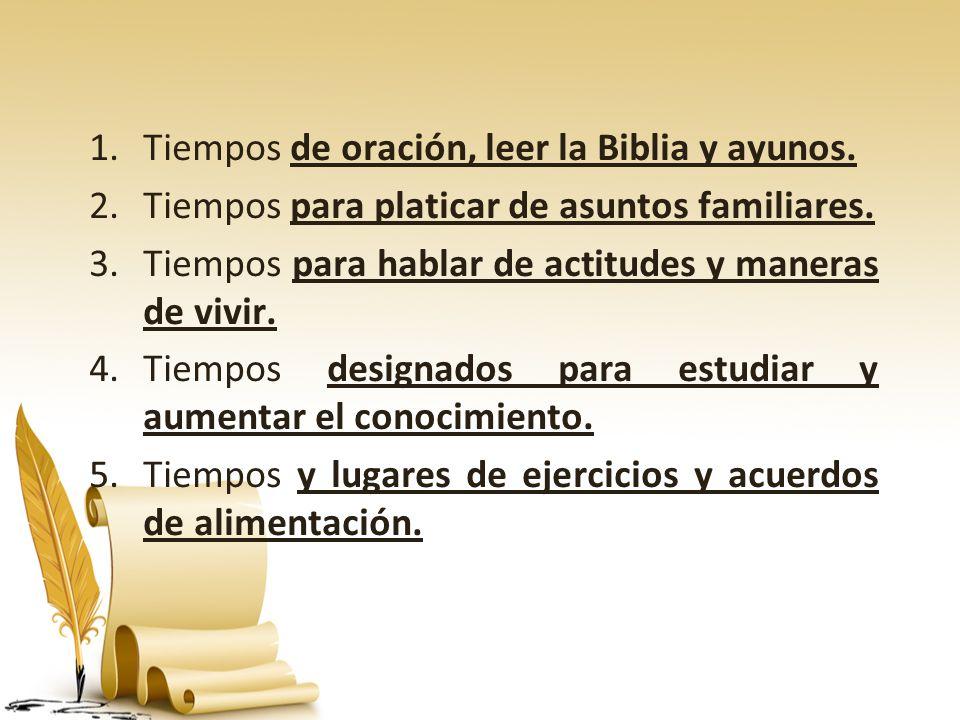 Tiempos de oración, leer la Biblia y ayunos.