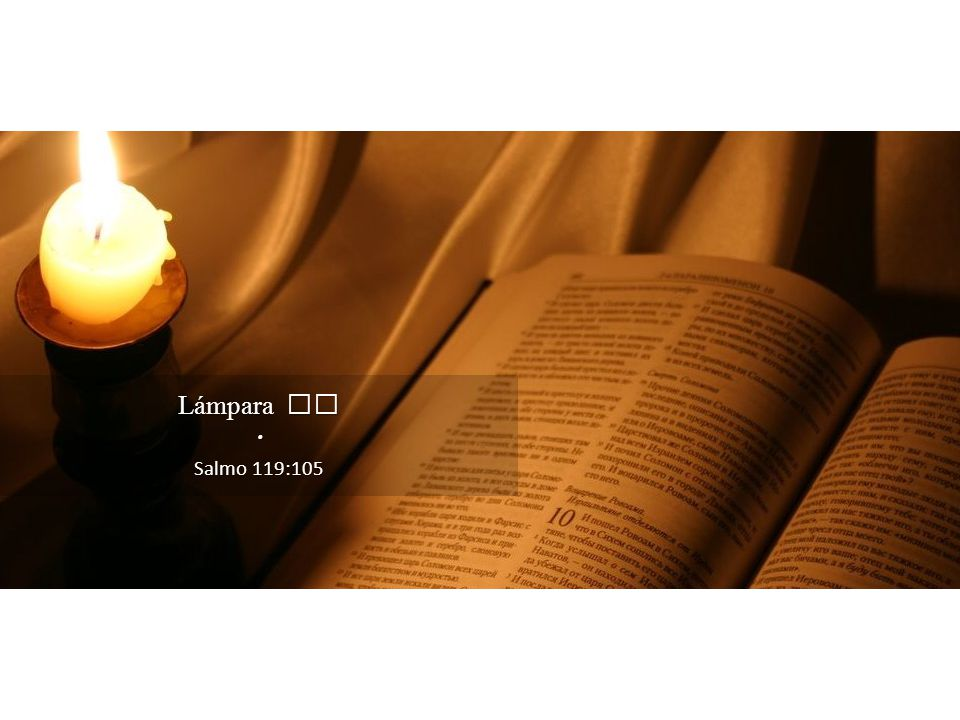 Lámpara es . Salmo 119:105