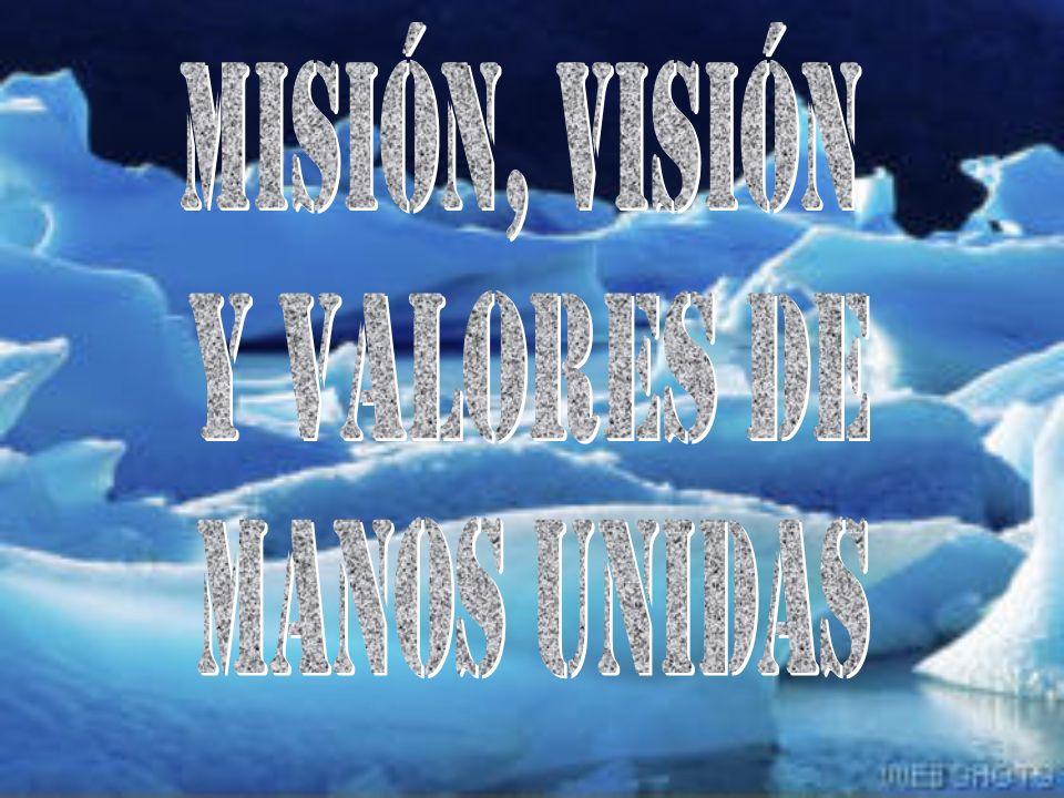 MISIÓN, VISIÓN Y VALORES DE MANOS UNIDAS