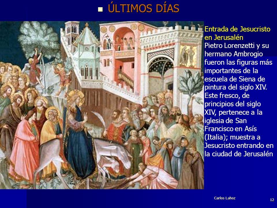 ÚLTIMOS DÍAS Entrada de Jesucristo en Jerusalén