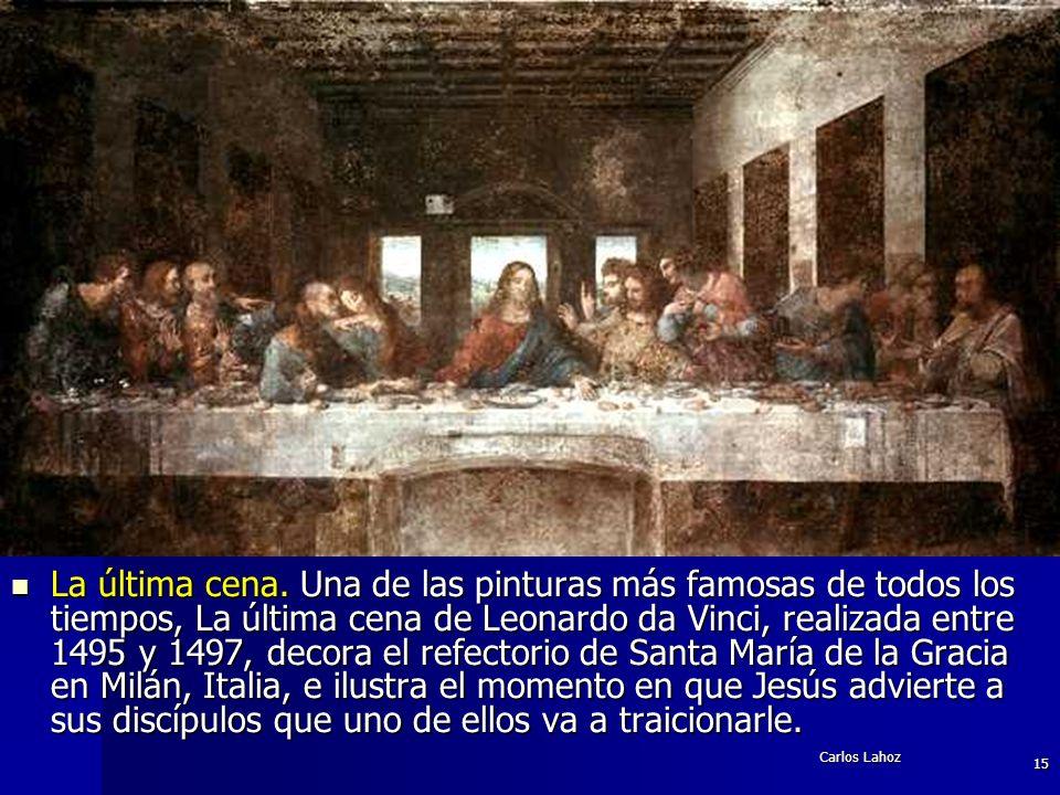 La última cena. Una de las pinturas más famosas de todos los tiempos, La última cena de Leonardo da Vinci, realizada entre 1495 y 1497, decora el refectorio de Santa María de la Gracia en Milán, Italia, e ilustra el momento en que Jesús advierte a sus discípulos que uno de ellos va a traicionarle.