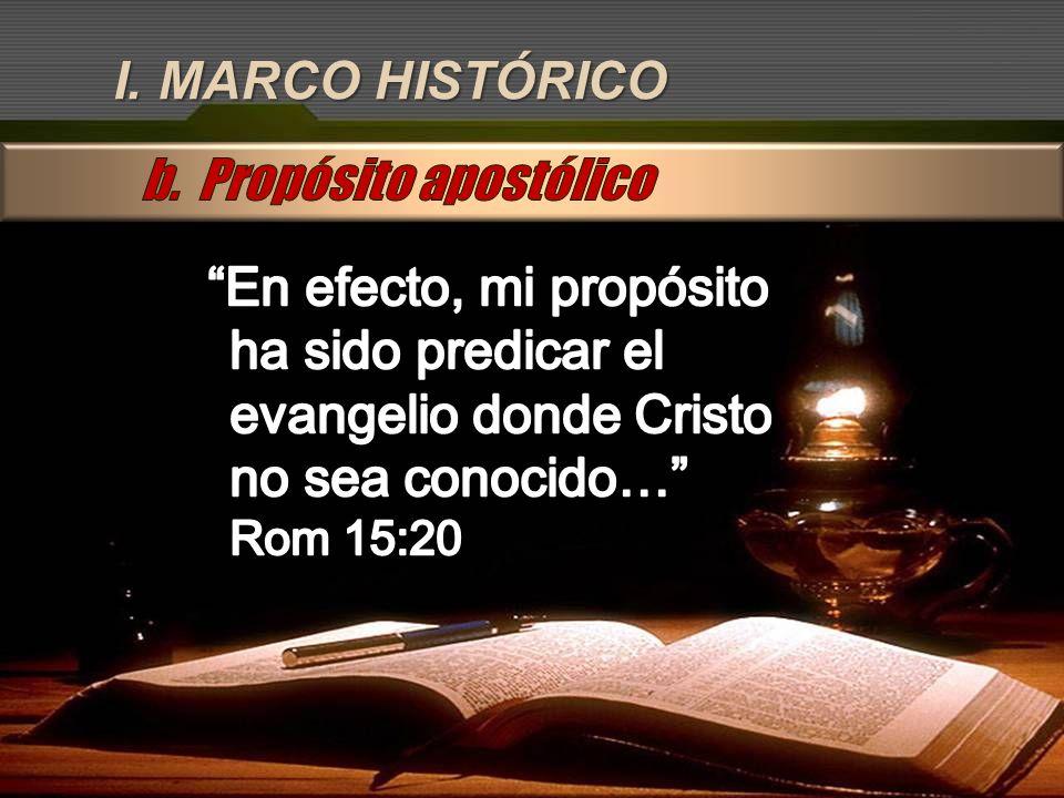 I. MARCO HISTÓRICO b. Propósito apostólico.