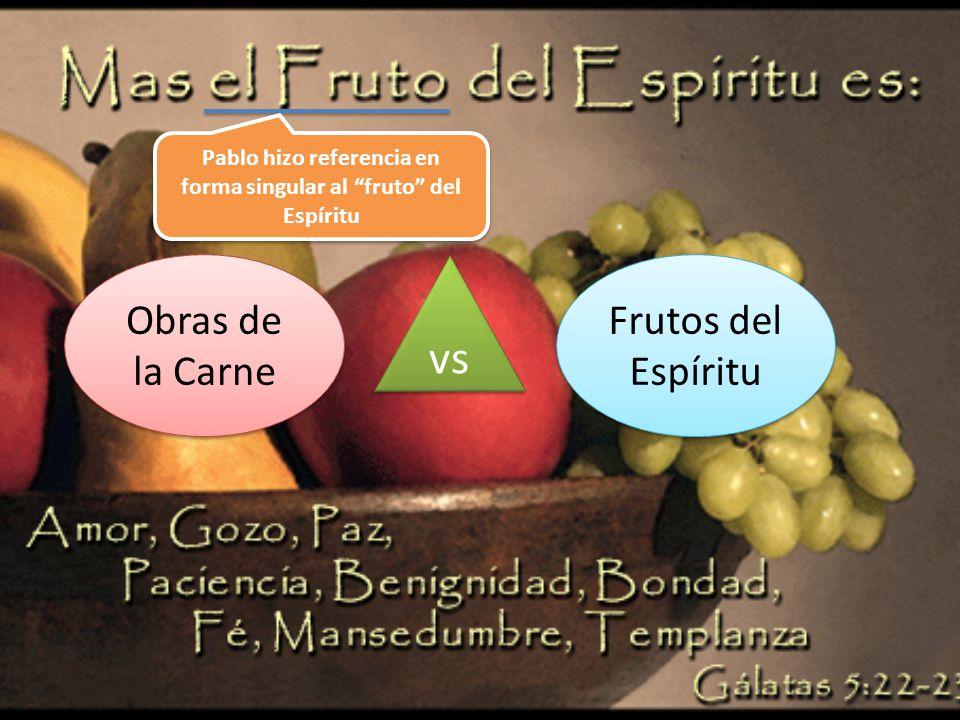Pablo hizo referencia en forma singular al fruto del Espíritu