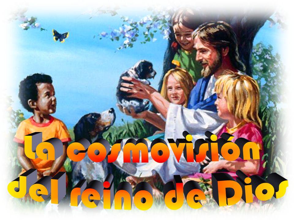 La cosmovisión del reino de Dios