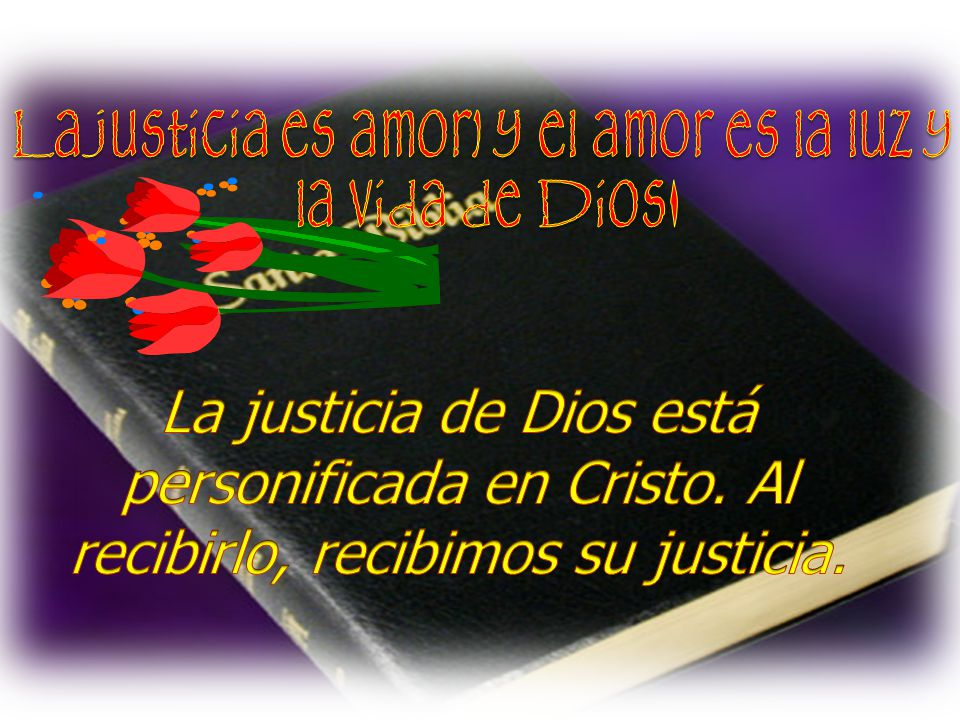 La justicia es amor, y el amor es la luz y