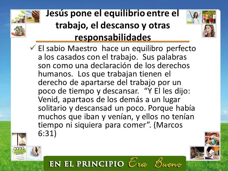 Jesús pone el equilibrio entre el trabajo, el descanso y otras responsabilidades