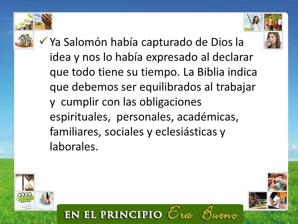 Ya Salomón había capturado de Dios la idea y nos lo había expresado al declarar que todo tiene su tiempo.