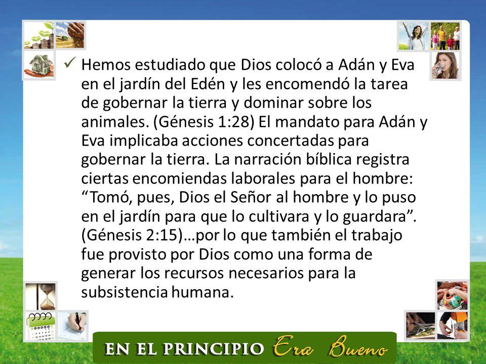 Hemos estudiado que Dios colocó a Adán y Eva en el jardín del Edén y les encomendó la tarea de gobernar la tierra y dominar sobre los animales.